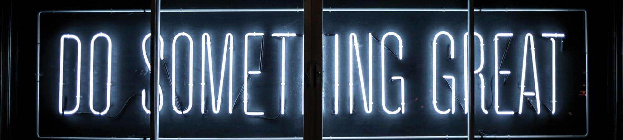 Do Something Great in Neon Lighting